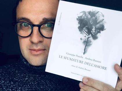 Le sfumature dell'amore di Andrea Bassani e Giuseppe Panella. Chine di Andrea Bassani. Terra d'ulivi Edizioni, 2018