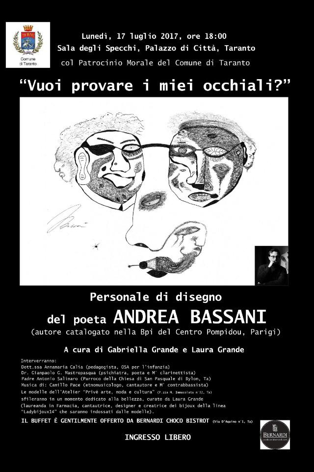 Vuoi provare i miei occhiali - Personale di disegno del poeta Andrea Bassani. Salone degli Specchi, Comune di Taranto. 17 luglio 2017. A cura di Gabriella Grande