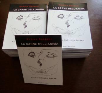 """Catalogo d'arte """"La carne dell'anima"""" di Andrea Bassani, a cura di Gabriella Grande, Terra d'Ulivi Edizioni, 2017"""