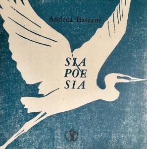 """Plaquette """"Sia poesia"""" di Andrea Bassani (Il ragazzo innocuo Editore di Luciano Ragozzino) 2018"""